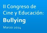 II Congreso de Cine y Educación: Bullying